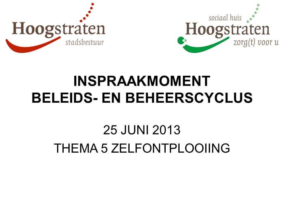 INSPRAAKMOMENT BELEIDS- EN BEHEERSCYCLUS 25 JUNI 2013 THEMA 5 ZELFONTPLOOIING