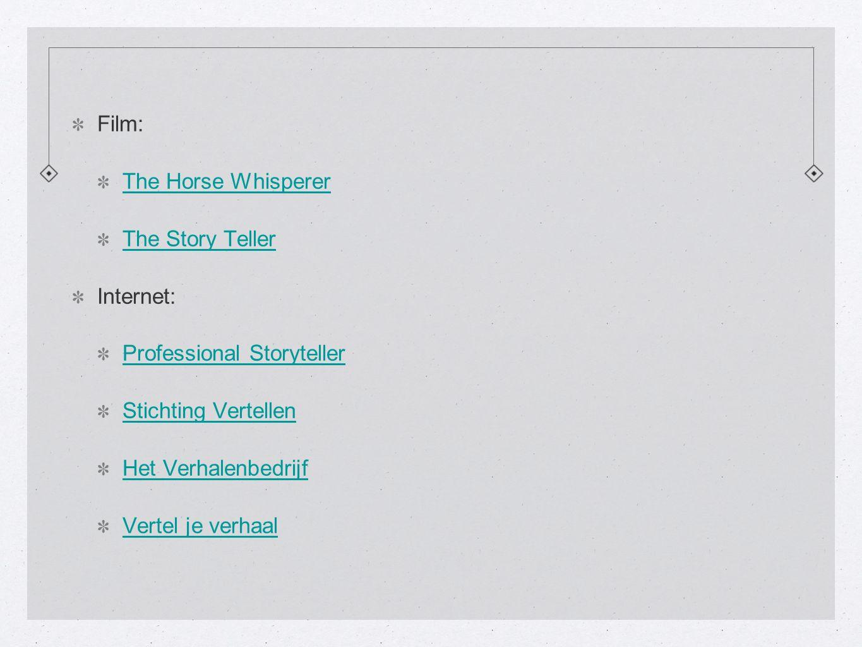 Film: The Horse Whisperer The Story Teller Internet: Professional Storyteller Stichting Vertellen Het Verhalenbedrijf Vertel je verhaal