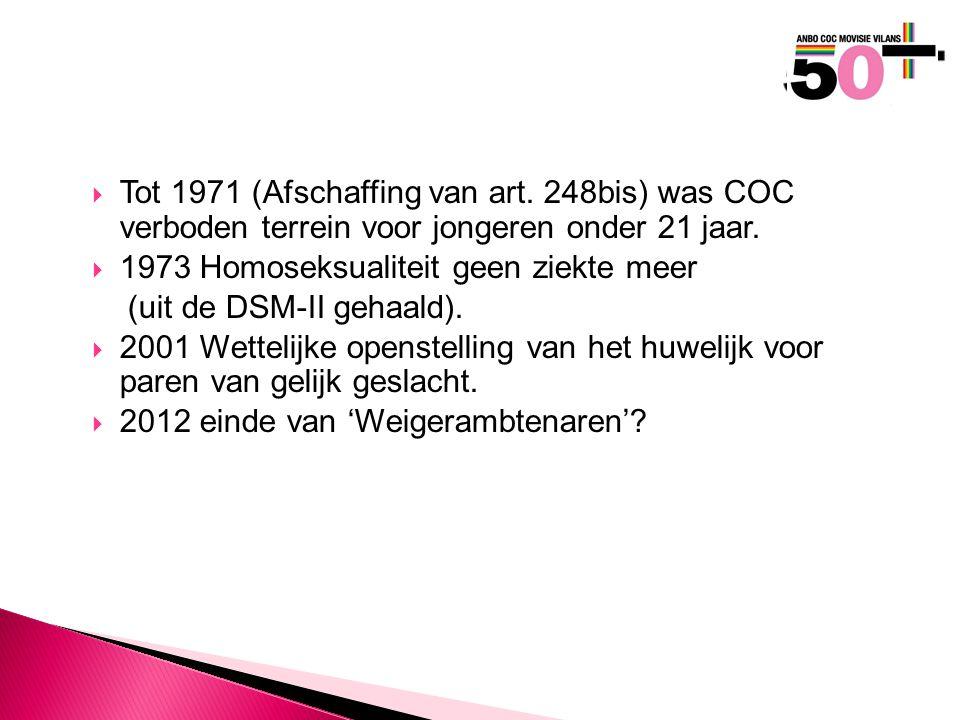  Tot 1971 (Afschaffing van art. 248bis) was COC verboden terrein voor jongeren onder 21 jaar.