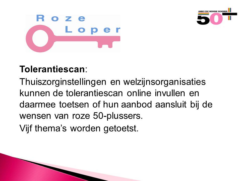 Tolerantiescan: Thuiszorginstellingen en welzijnsorganisaties kunnen de tolerantiescan online invullen en daarmee toetsen of hun aanbod aansluit bij de wensen van roze 50-plussers.