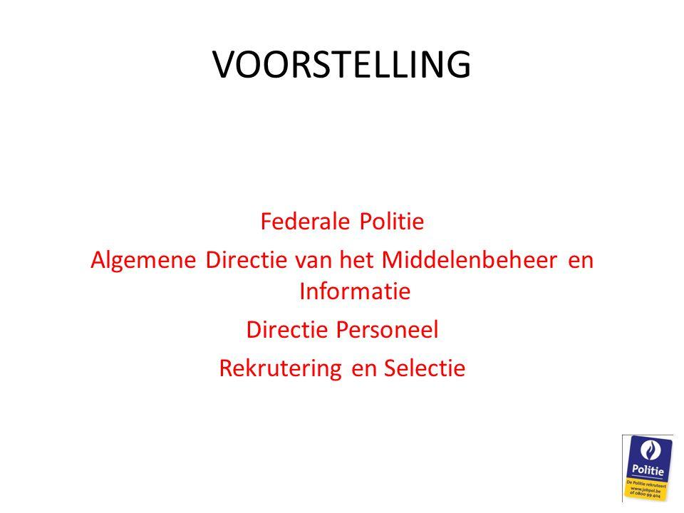 Agenda: 1.Algemene informatie 2.Selectieprocedure 3.Selectieproeven 4.Beroepsproef 5.Persoonlijkheidsonderzoek 6.Selectiecommissie 7.Bijkomend advies korpschef/directeur 8.Deliberatiecommissie 9.Resultaten promo 2015