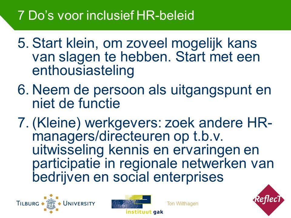 7 Do's voor inclusief HR-beleid 5.Start klein, om zoveel mogelijk kans van slagen te hebben.