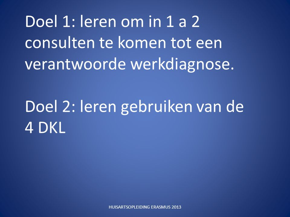 1 WAAROM DIAGNOSTIEK .2 HOE DIAGNOSTIEK: dsm . 4 dkl .