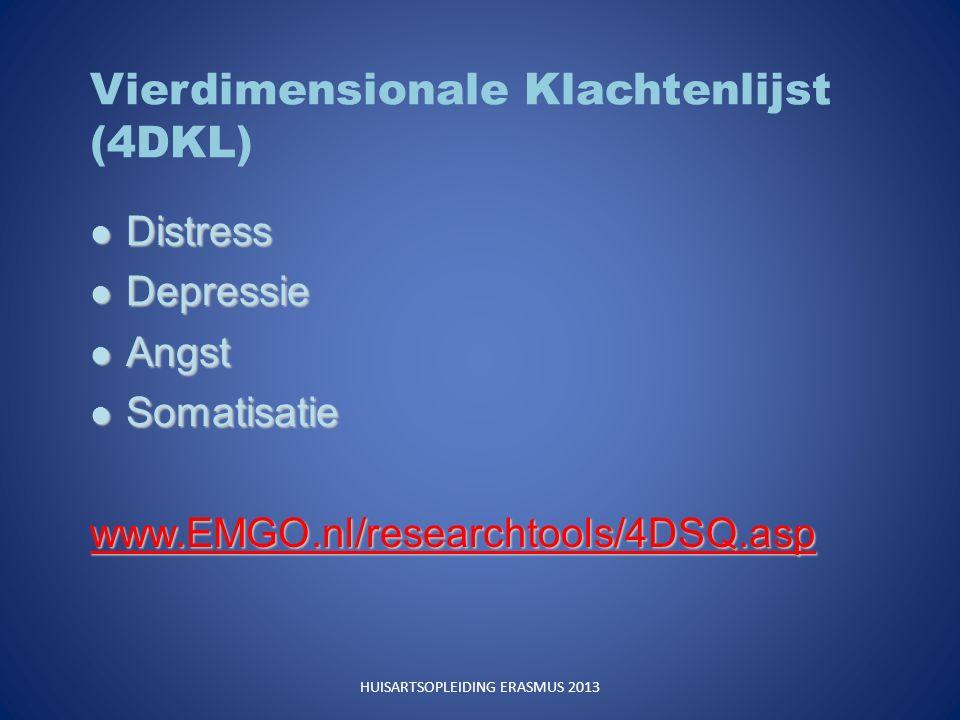 Vierdimensionale Klachtenlijst (4DKL) Distress Distress Depressie Depressie Angst Angst Somatisatie Somatisatiewww.EMGO.nl/researchtools/4DSQ.asp HUISARTSOPLEIDING ERASMUS 2013