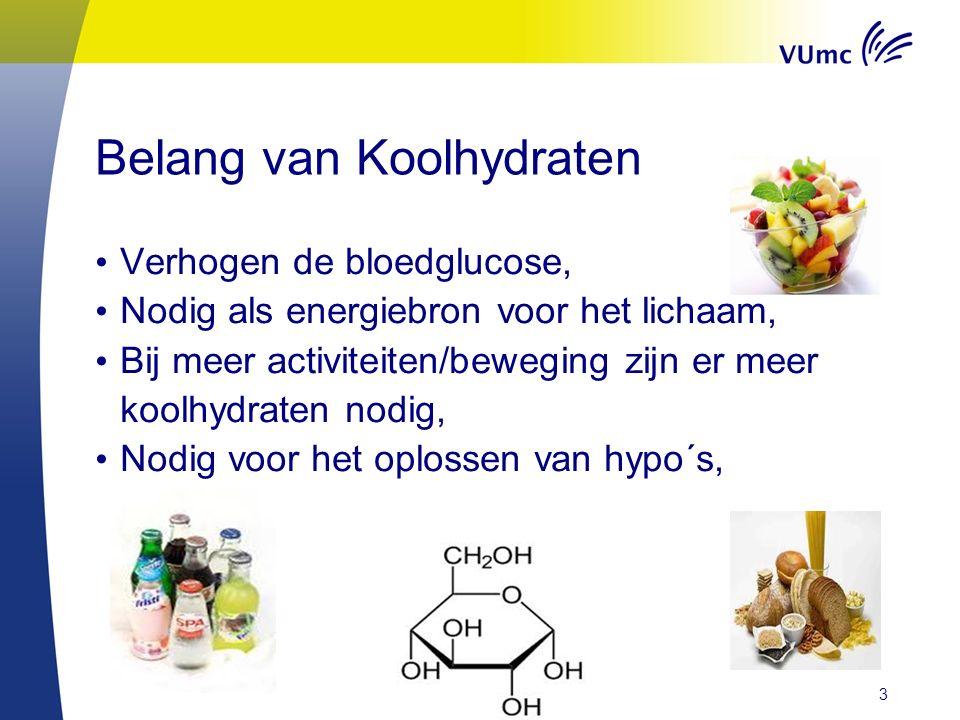 Belang van Koolhydraten Verhogen de bloedglucose, Nodig als energiebron voor het lichaam, Bij meer activiteiten/beweging zijn er meer koolhydraten nodig, Nodig voor het oplossen van hypo´s, 3