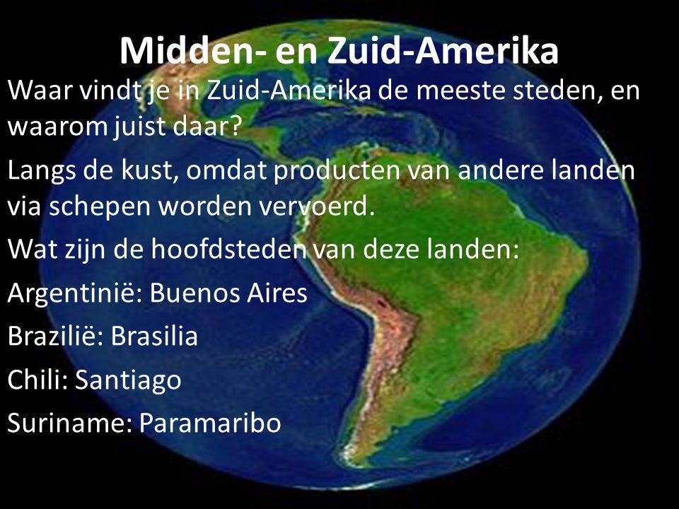 Midden- en Zuid-Amerika Waar vindt je in Zuid-Amerika de meeste steden, en waarom juist daar? Langs de kust, omdat producten van andere landen via sch