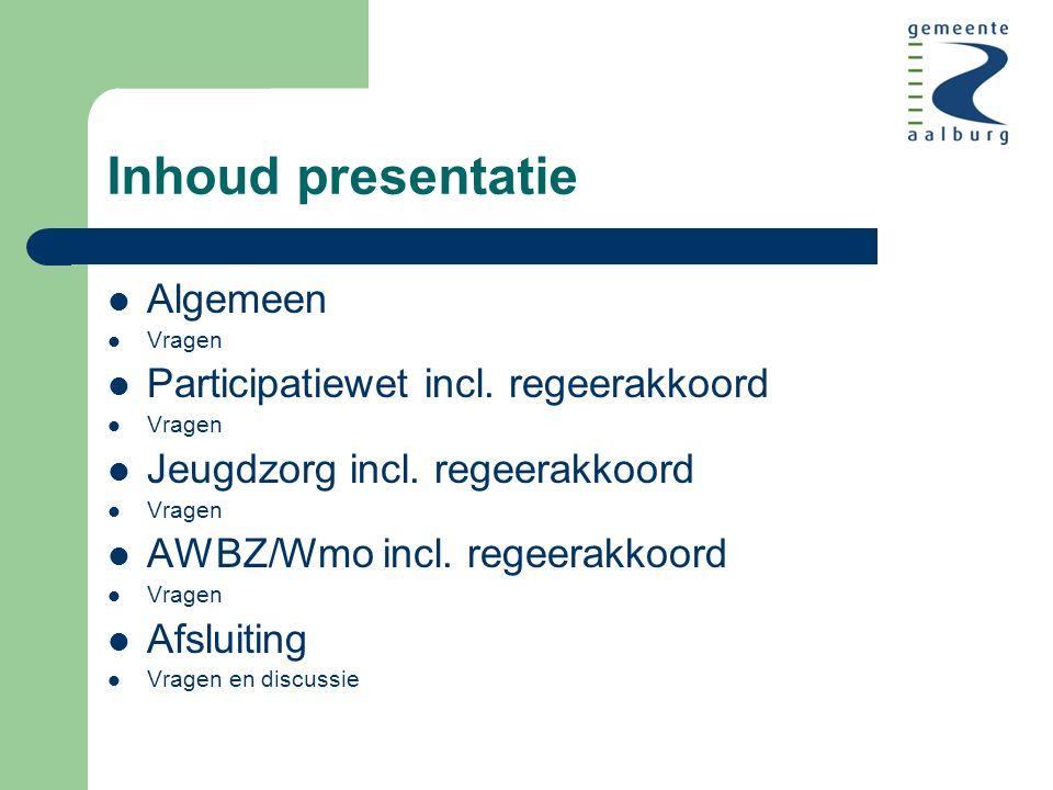 Inhoud presentatie Algemeen Vragen Participatiewet incl.
