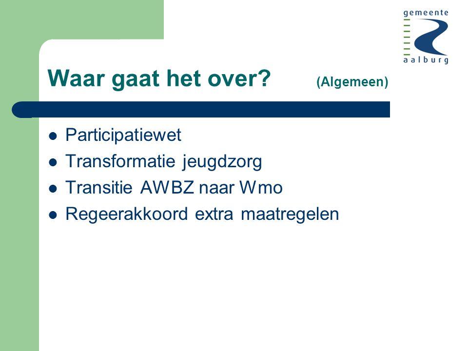 Vragen? AWBZ/Wmo Vragen over de transitie AWBZ naar Wmo of de extra maatregelen regeerakkoord?
