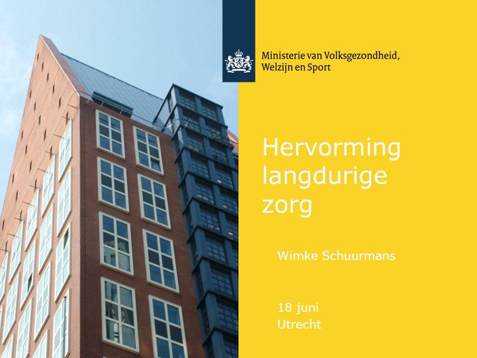 Hervorming langdurige zorg Wimke Schuurmans 18 juni Utrecht