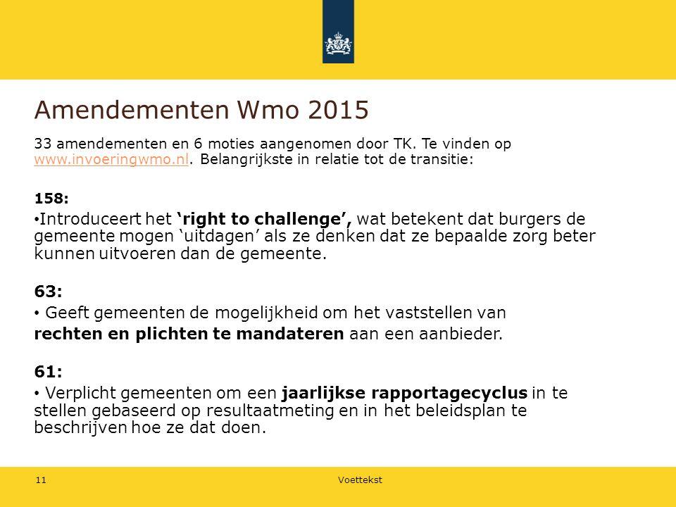 Amendementen Wmo 2015 33 amendementen en 6 moties aangenomen door TK.