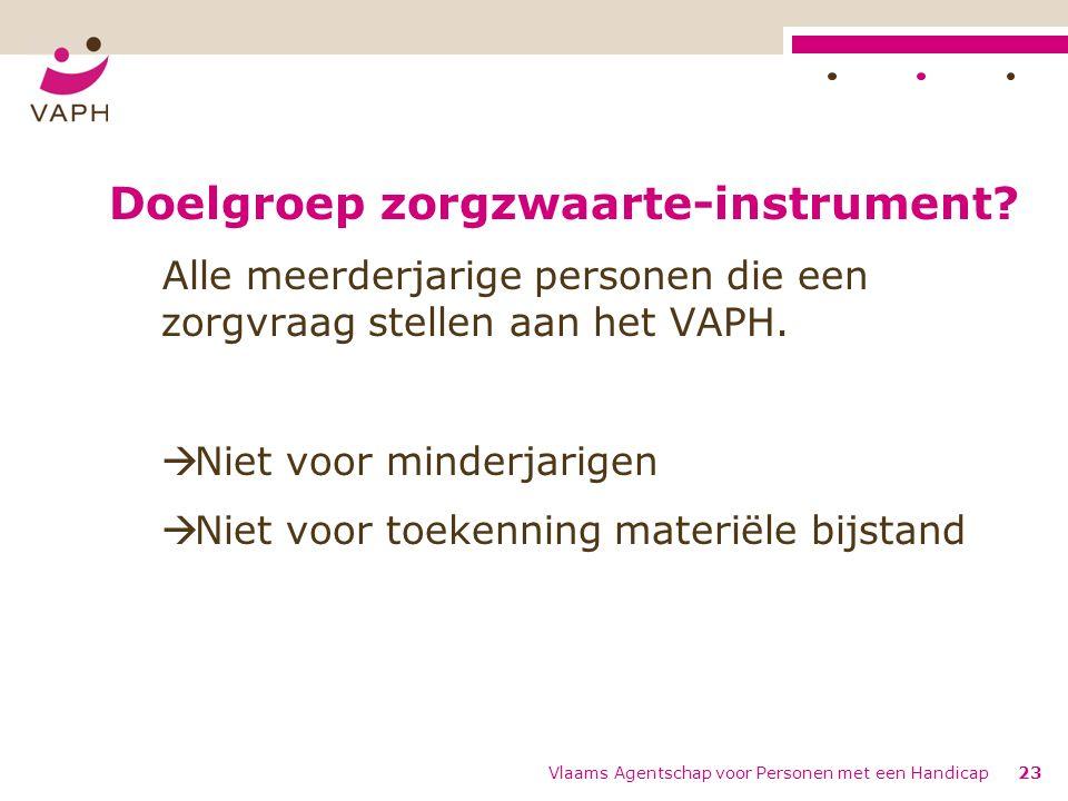 Vlaams Agentschap voor Personen met een Handicap23 Doelgroep zorgzwaarte-instrument.