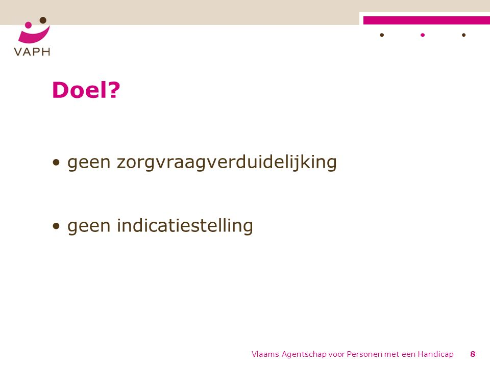 Vlaams Agentschap voor Personen met een Handicap8 Doel.