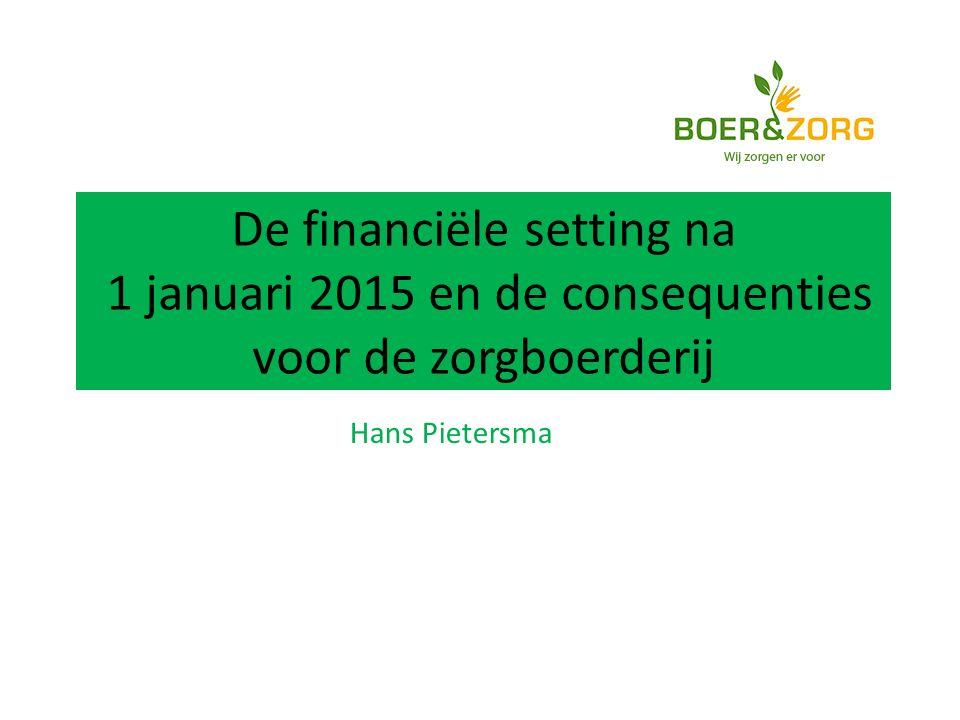 De financiële setting na 1 januari 2015 en de consequenties voor de zorgboerderij Hans Pietersma