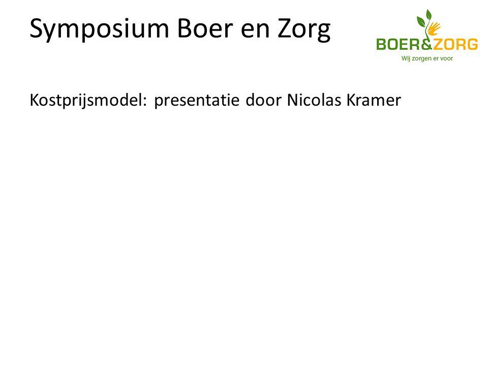 Symposium Boer en Zorg Kostprijsmodel: presentatie door Nicolas Kramer