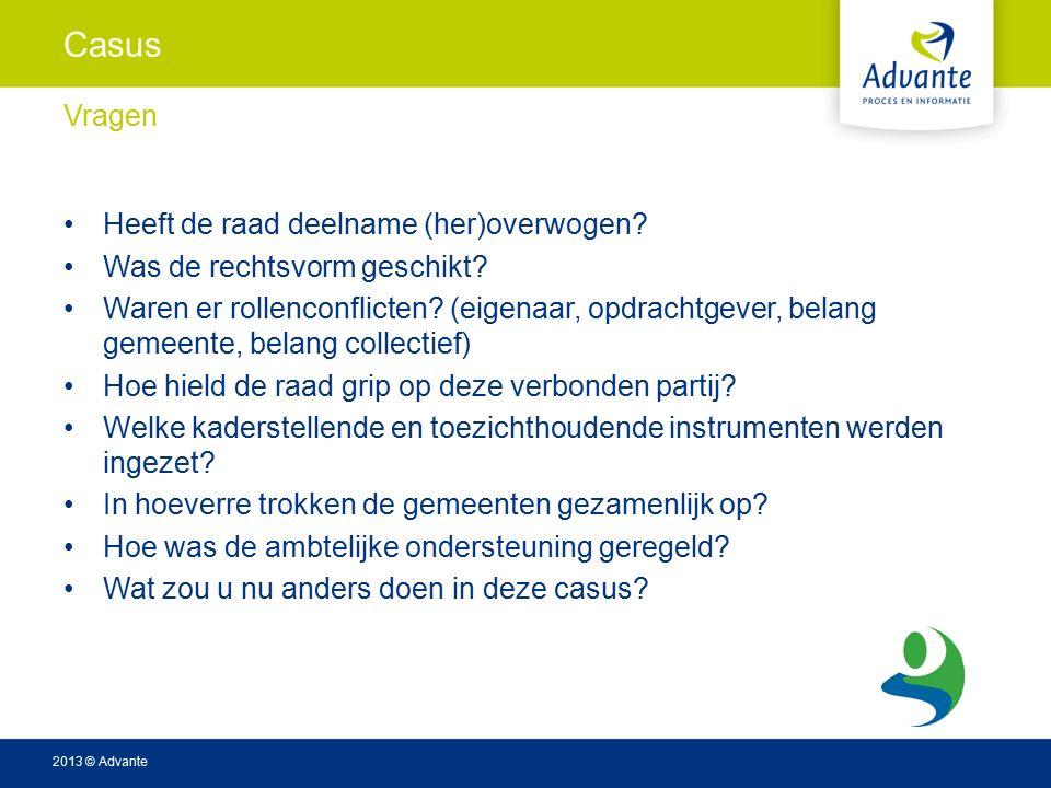 2013 © Advante Casus Heeft de raad deelname (her)overwogen.