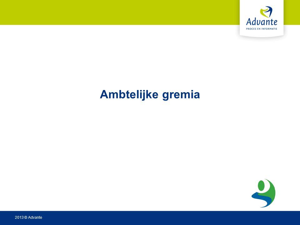 2013 © Advante Ambtelijke gremia