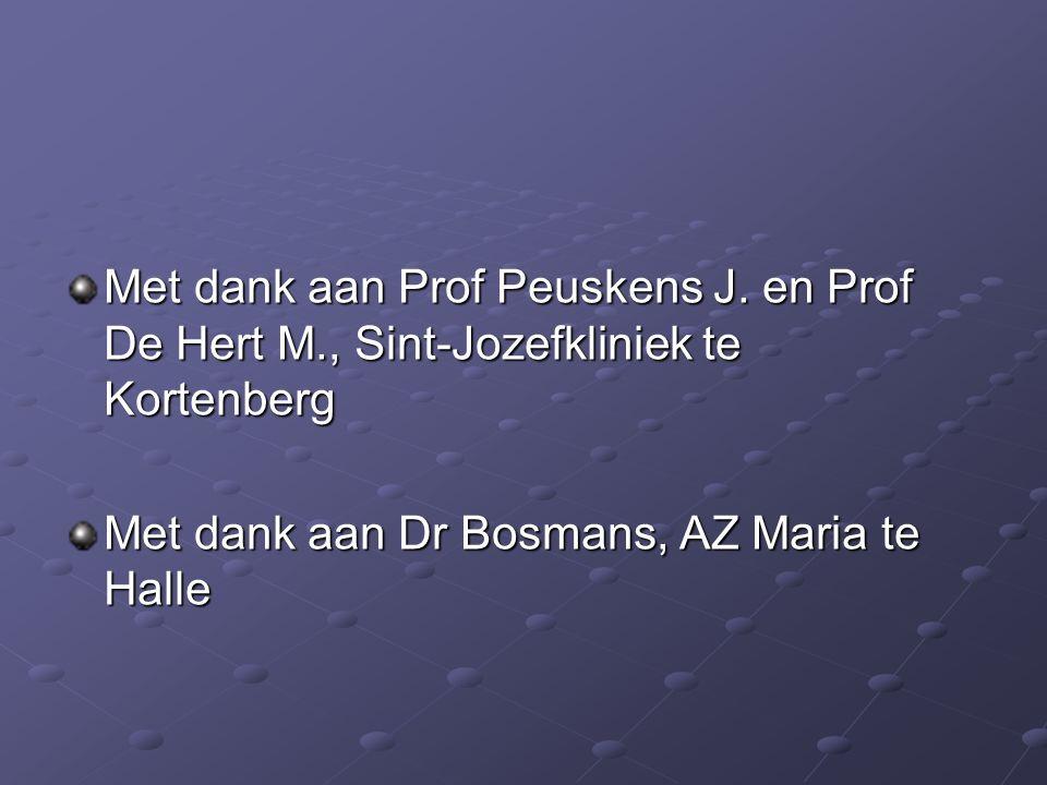 Met dank aan Prof Peuskens J.