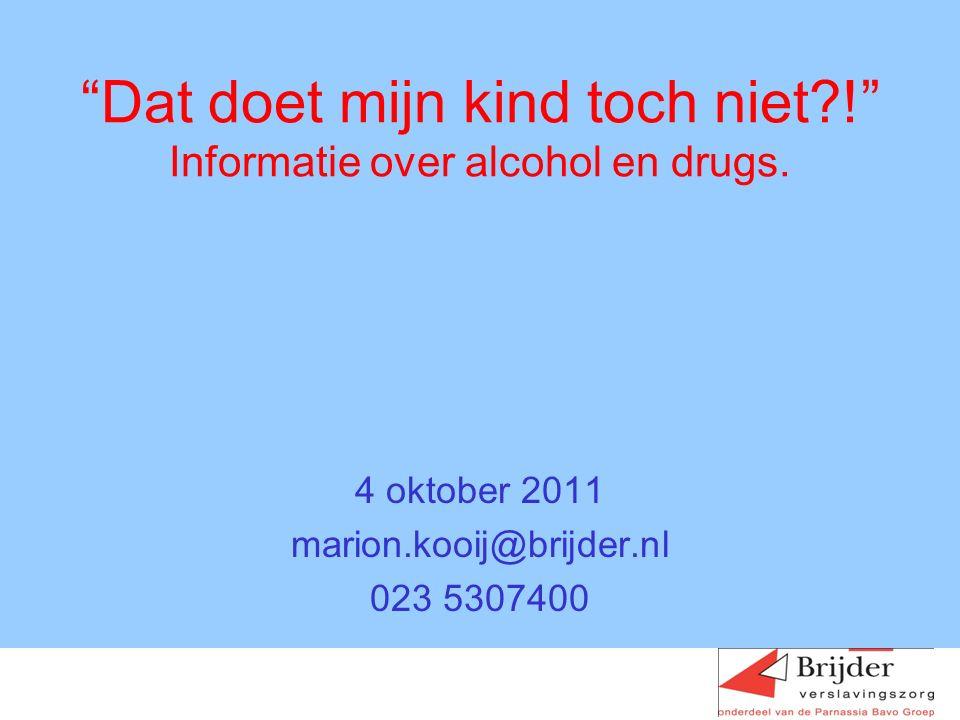 Marion KooijDrugs Verdovend: Alcohol, GHB Bewustzijn veranderend Wiet, hasj, LSD, Truffels/paddo's, XTC.