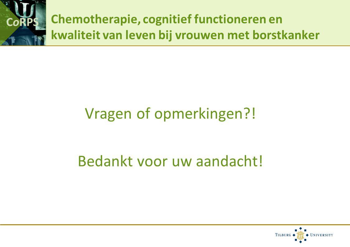 CoRPS Chemotherapie, cognitief functioneren en kwaliteit van leven bij vrouwen met borstkanker Vragen of opmerkingen .