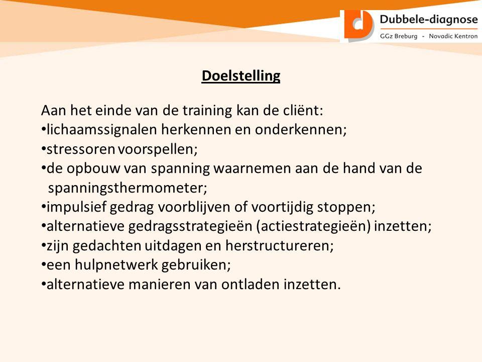Doelstelling Aan het einde van de training kan de cliënt: lichaamssignalen herkennen en onderkennen; stressoren voorspellen; de opbouw van spanning wa