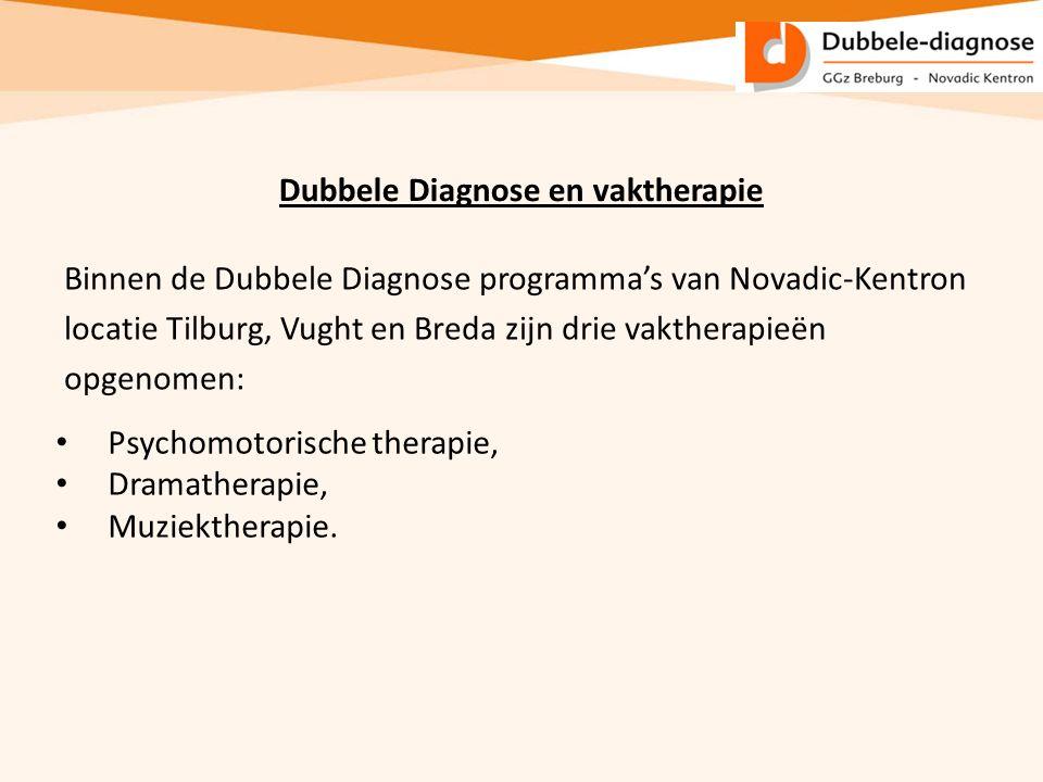 Dubbele Diagnose en vaktherapie Binnen de Dubbele Diagnose programma's van Novadic-Kentron locatie Tilburg, Vught en Breda zijn drie vaktherapieën opg
