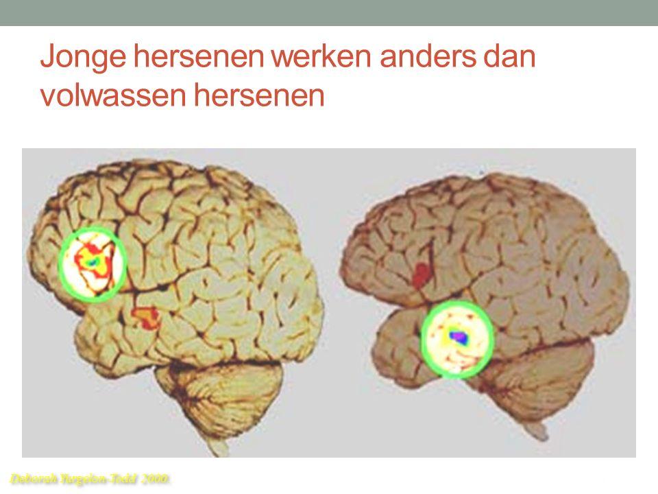 Deborah Yurgelon-Todd 2000. Jonge hersenen werken anders dan volwassen hersenen