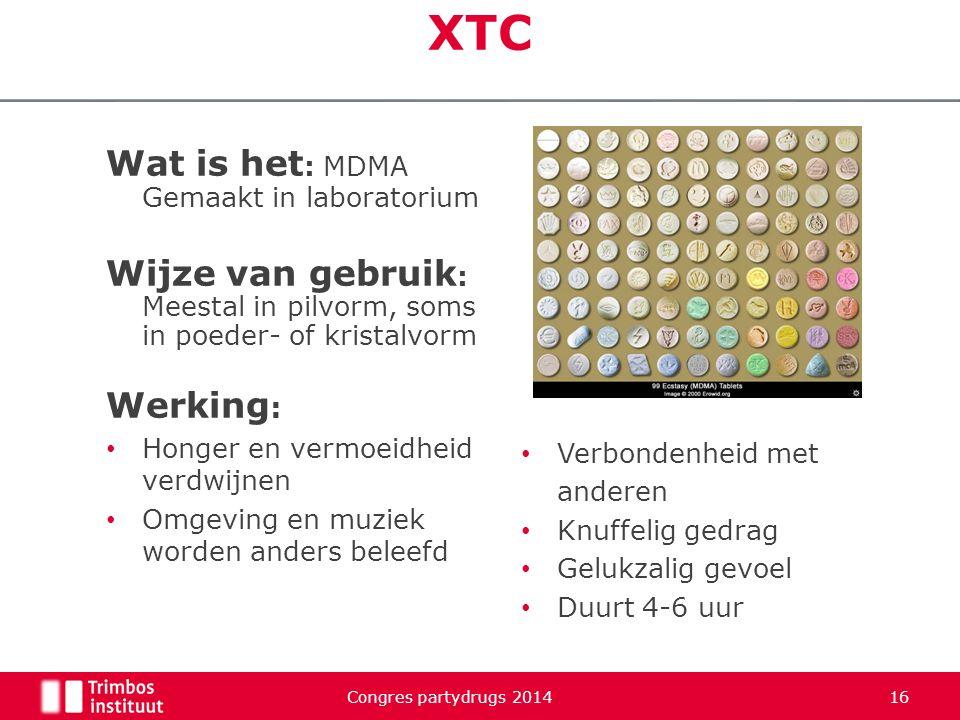 XTC Wat is het : MDMA Gemaakt in laboratorium Wijze van gebruik : Meestal in pilvorm, soms in poeder- of kristalvorm Werking : Honger en vermoeidheid