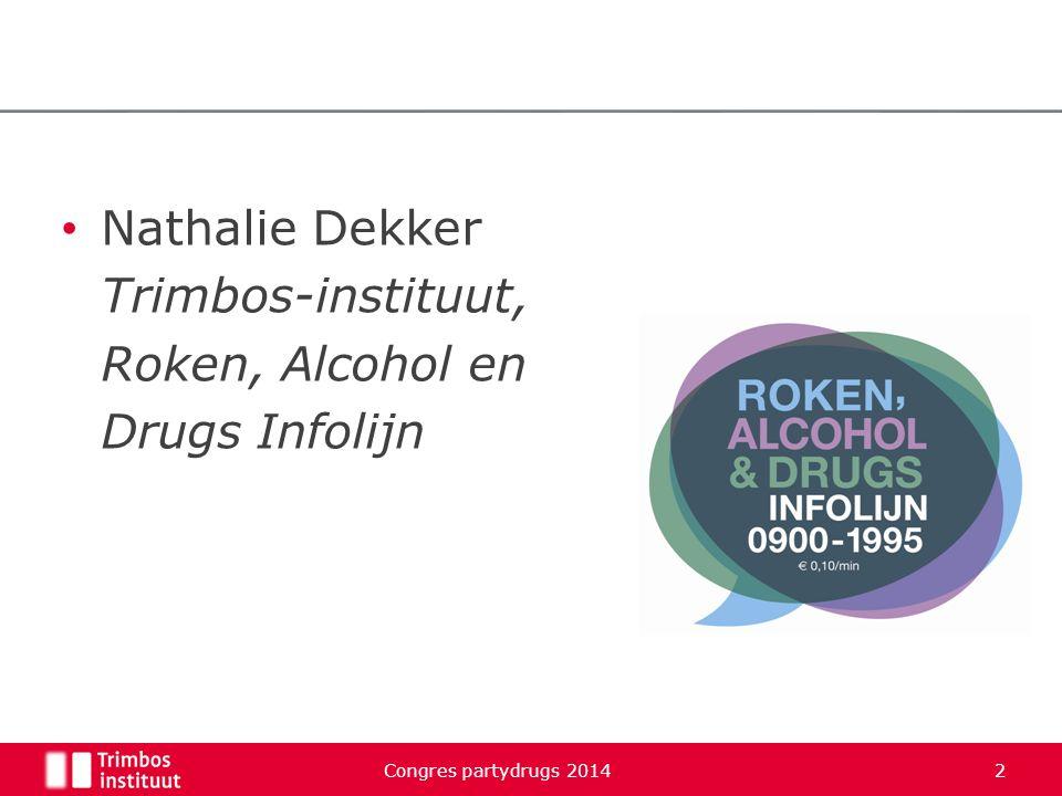 Nathalie Dekker Trimbos-instituut, Roken, Alcohol en Drugs Infolijn Congres partydrugs 2014 2