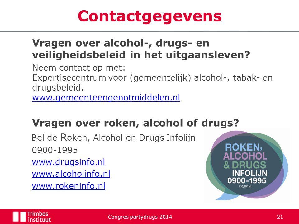 Vragen over alcohol-, drugs- en veiligheidsbeleid in het uitgaansleven? Neem contact op met: Expertisecentrum voor (gemeentelijk) alcohol-, tabak- en