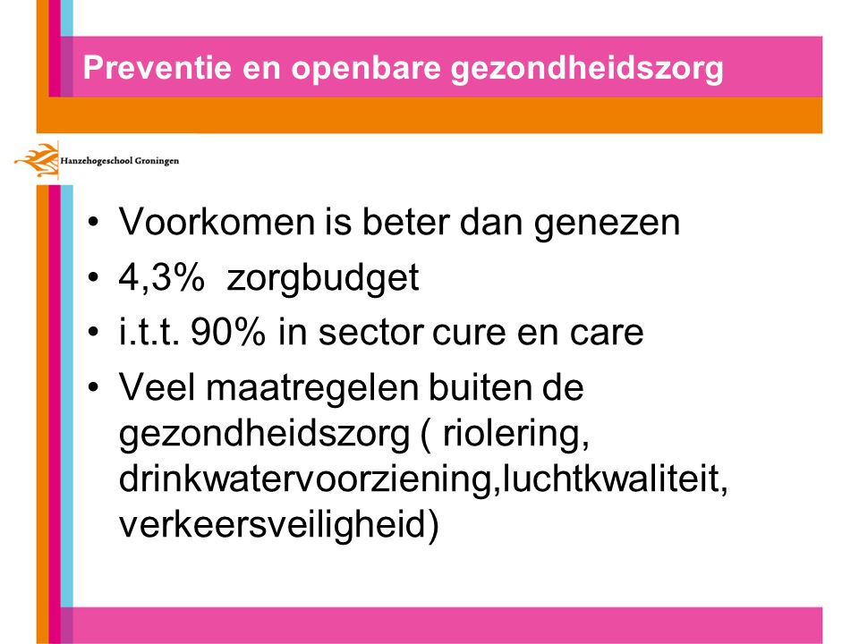 Gemeentelijke overheid Wettelijk verantwoordelijk uitvoering GGD: jeugdgezondheidszorg infectieziektebestrijding technische hygiënezorg ( verspreiding voorkomen, lijst instellingen met verhoogd risico)