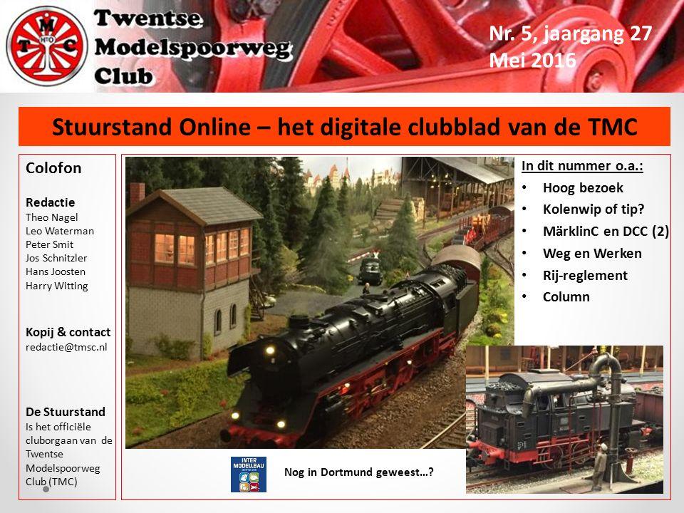 Stuurstand Online – het digitale clubblad van de TMC Nr. 5, jaargang 27 Mei 2016 Colofon Redactie Theo Nagel Leo Waterman Peter Smit Jos Schnitzler Ha