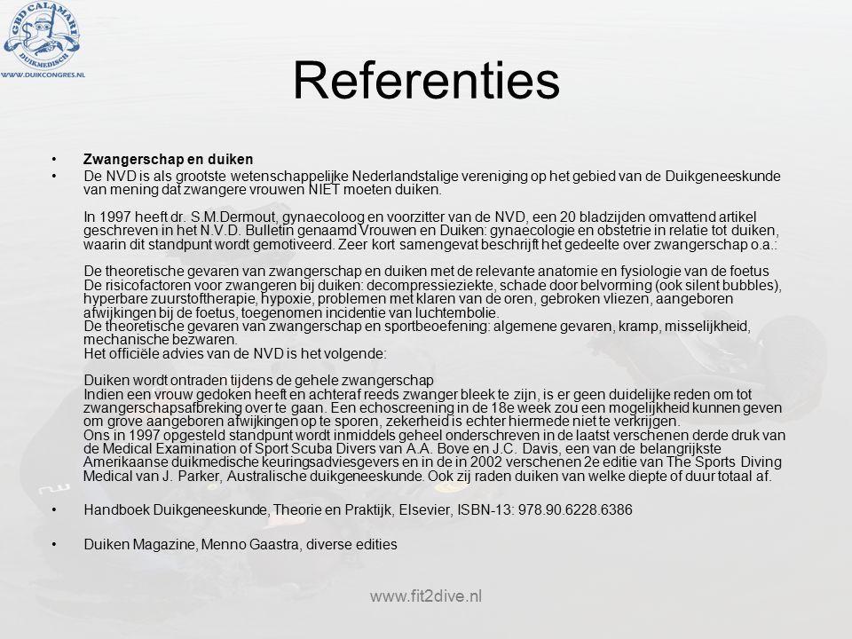 www.fit2dive.nl Referenties Zwangerschap en duiken De NVD is als grootste wetenschappelijke Nederlandstalige vereniging op het gebied van de Duikgeneeskunde van mening dat zwangere vrouwen NIET moeten duiken.