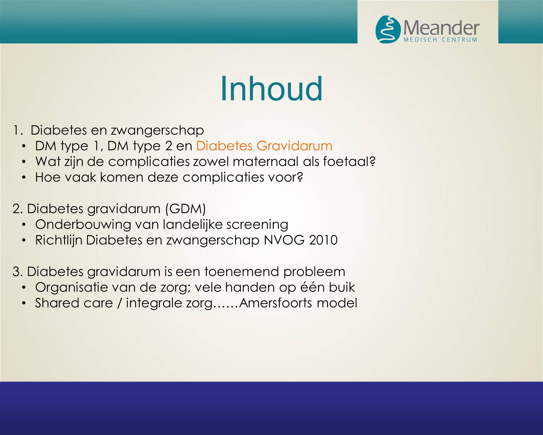 In Nederland worden jaarlijks circa 400 zwangere vrouwen met DM type 1 behandeld (incidentie 0.2%).