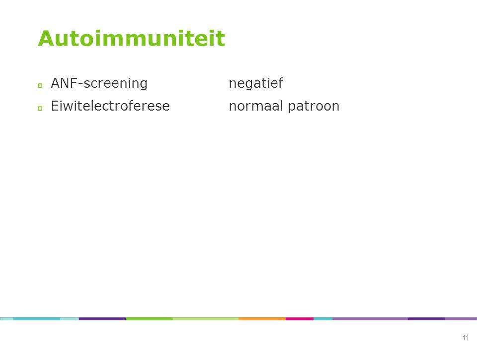Autoimmuniteit ANF-screeningnegatief Eiwitelectroferesenormaal patroon 11