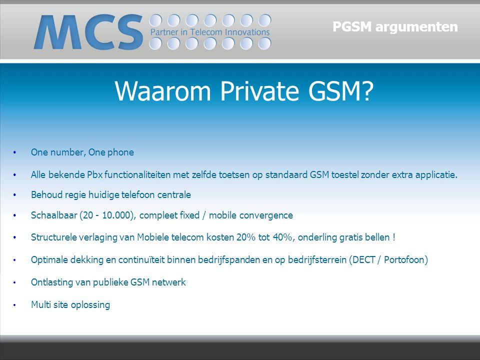 One number, One phone Alle bekende Pbx functionaliteiten met zelfde toetsen op standaard GSM toestel zonder extra applicatie. Behoud regie huidige tel