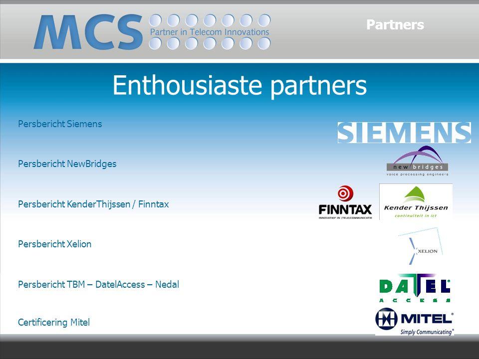 Enthousiaste partners Persbericht Siemens Persbericht NewBridges Persbericht KenderThijssen / Finntax Persbericht Xelion Persbericht TBM – DatelAccess – Nedal Certificering Mitel Partners