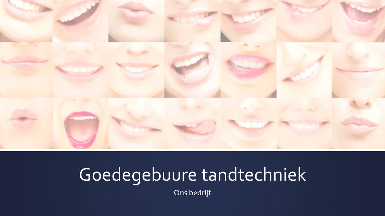 Goedegebuure tandtechniek Ons bedrijf