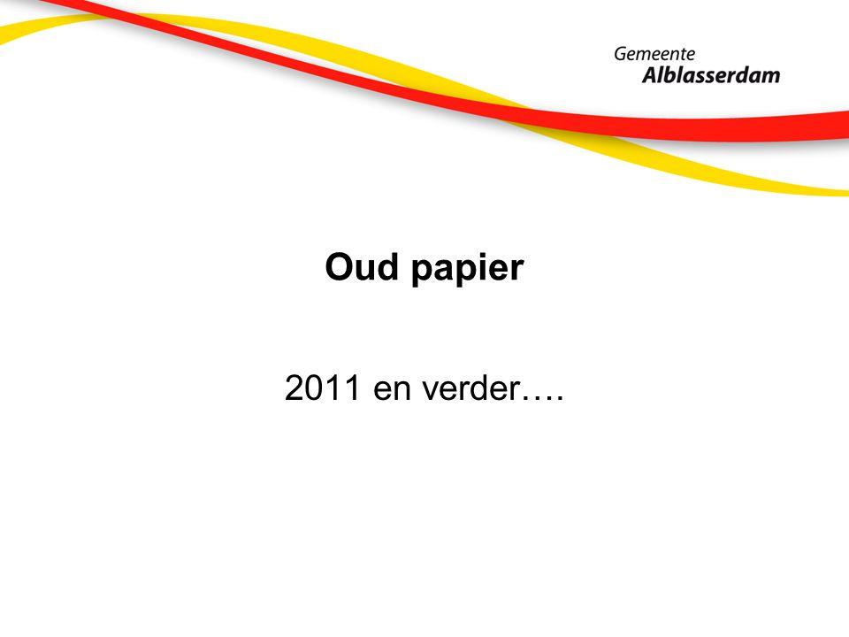 Oud papier 2011 en verder….