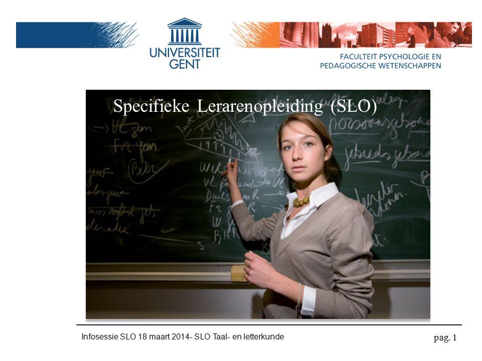 Infosessie SLO 18 maart 2014- SLO Taal- en letterkunde pag. 1 Specifieke Lerarenopleiding (SLO)
