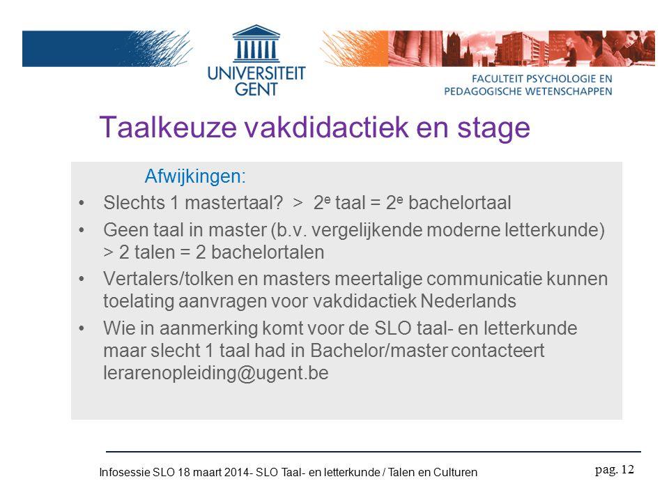 Taalkeuze vakdidactiek en stage Afwijkingen: Slechts 1 mastertaal.