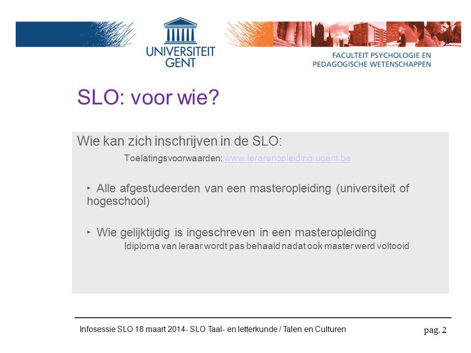 Infosessie SLO 18 maart 2014- SLO Taal- en letterkunde / Talen en Culturen 30 SP praktijk in de SLO Decretaal vastgelegd Wat betekent dit.