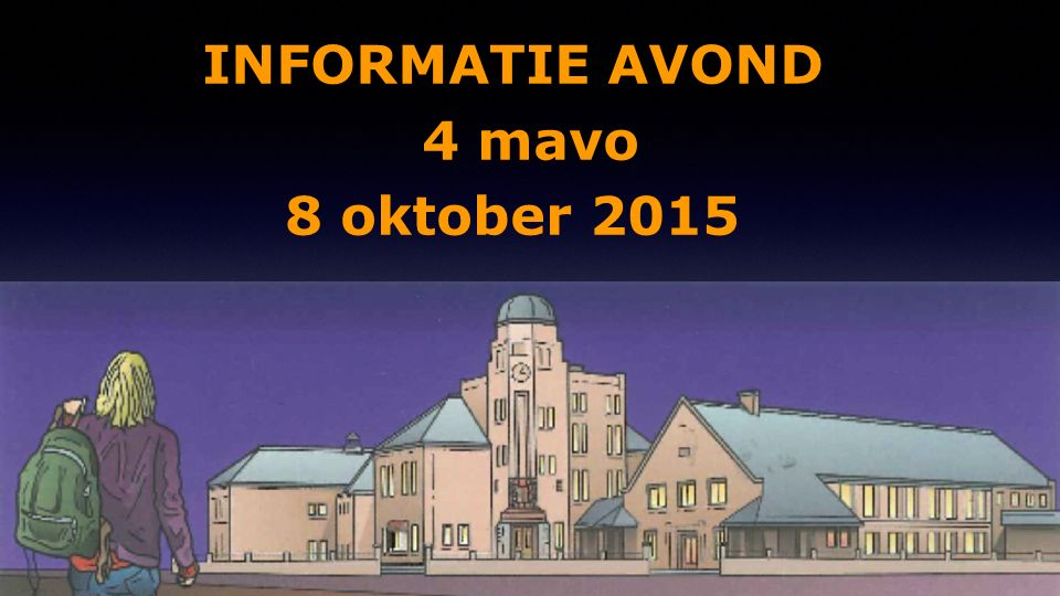 INFORMATIE AVOND 4 mavo 8 oktober 2015