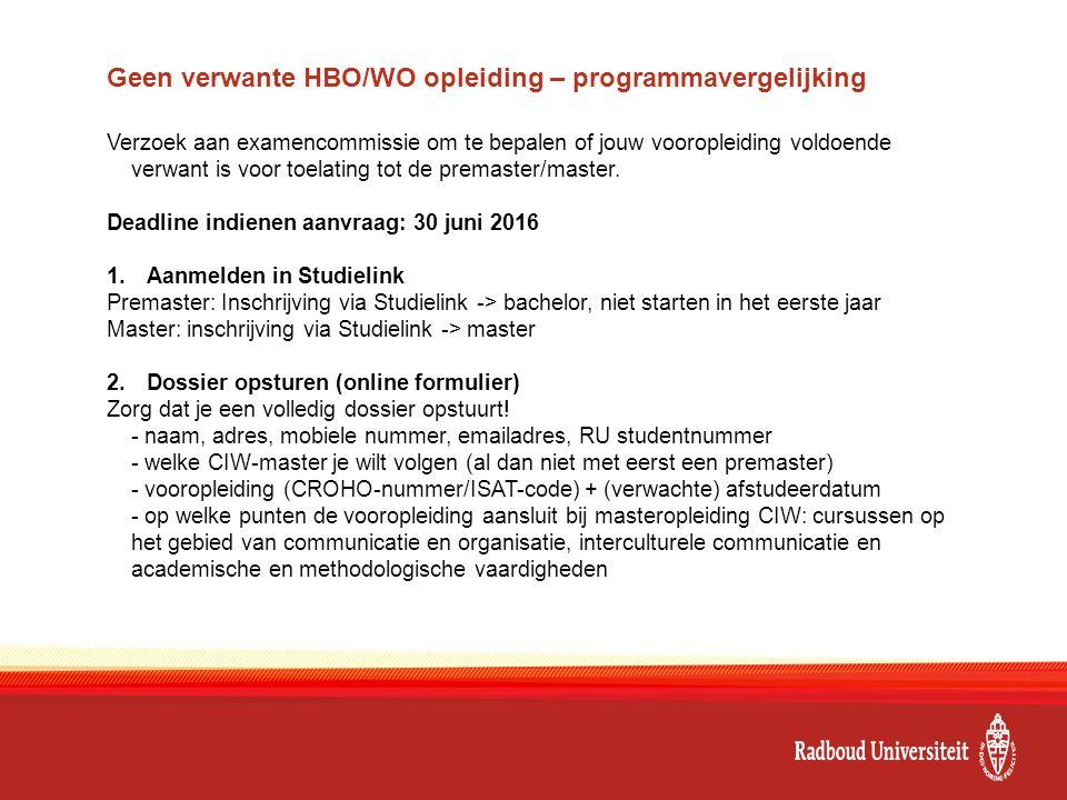 Geen verwante HBO/WO opleiding – programmavergelijking Verzoek aan examencommissie om te bepalen of jouw vooropleiding voldoende verwant is voor toela