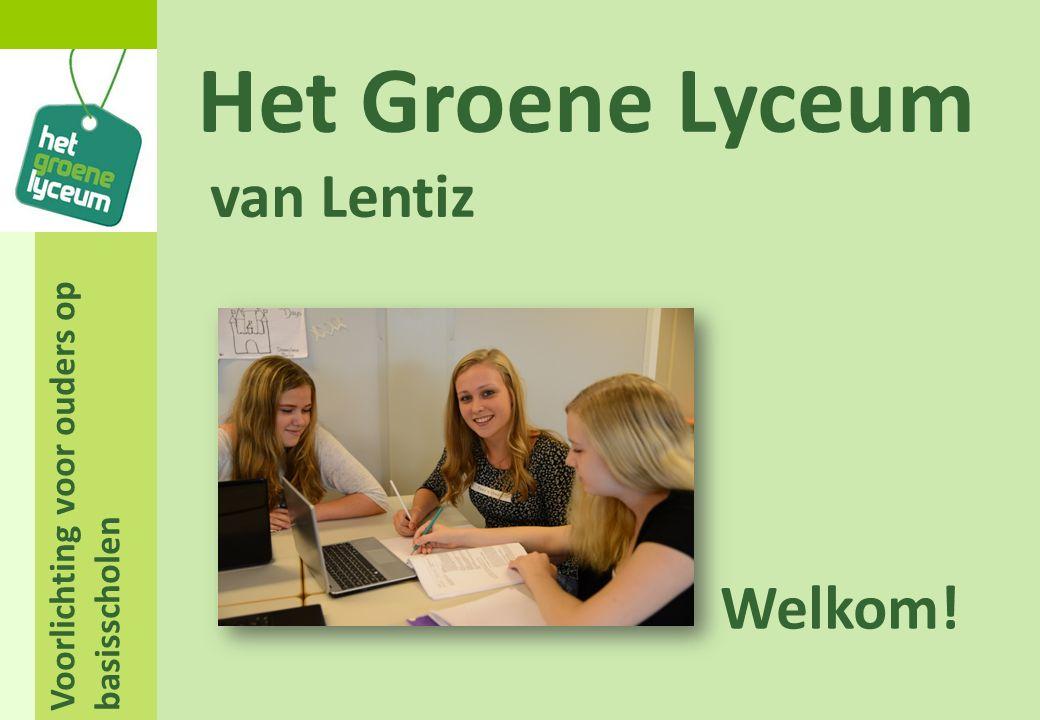 Voorlichting voor ouders op basisscholen Het Groene Lyceum van Lentiz Welkom!