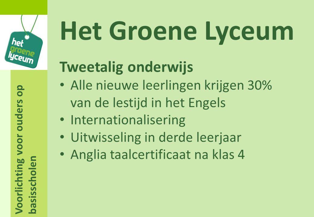 Voorlichting voor ouders op basisscholen Het Groene Lyceum Tweetalig onderwijs Alle nieuwe leerlingen krijgen 30% van de lestijd in het Engels Interna