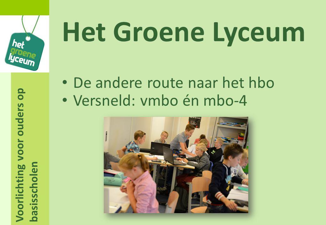 Voorlichting voor ouders op basisscholen Het Groene Lyceum Voor praktisch ingestelde leerlingen: Onderzoekende houding Nieuwsgierig Ondernemend Havo denkniveau