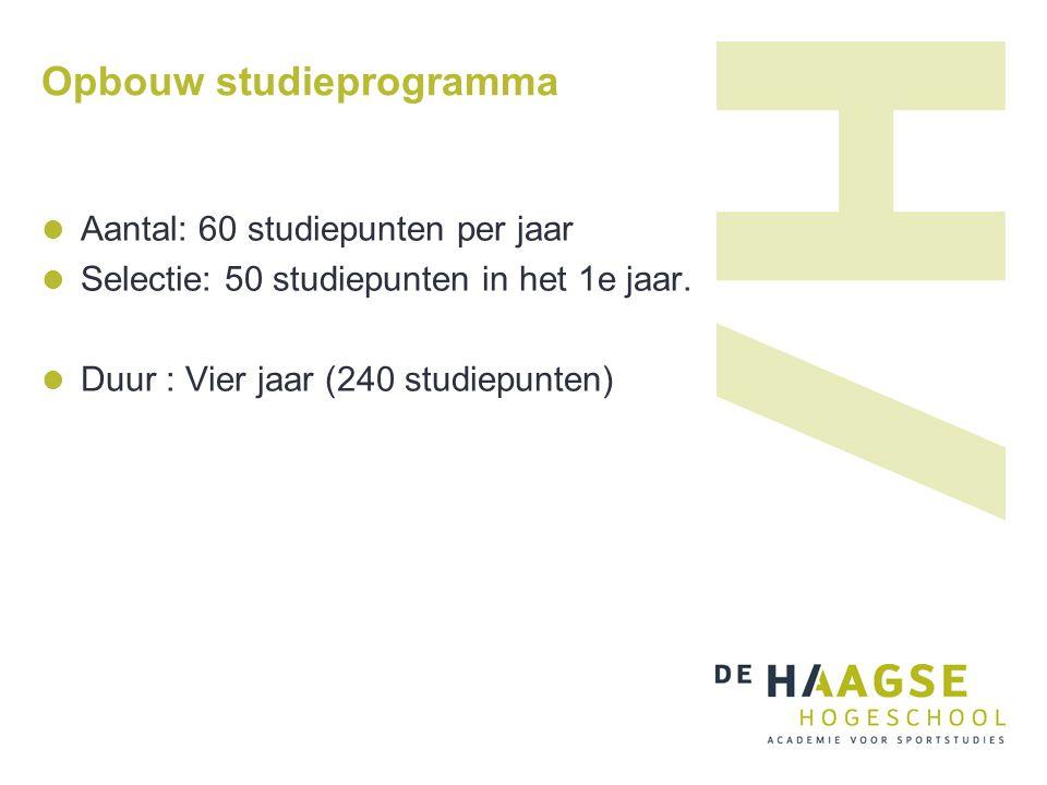 Opbouw studieprogramma Aantal: 60 studiepunten per jaar Selectie: 50 studiepunten in het 1e jaar. Duur : Vier jaar (240 studiepunten)