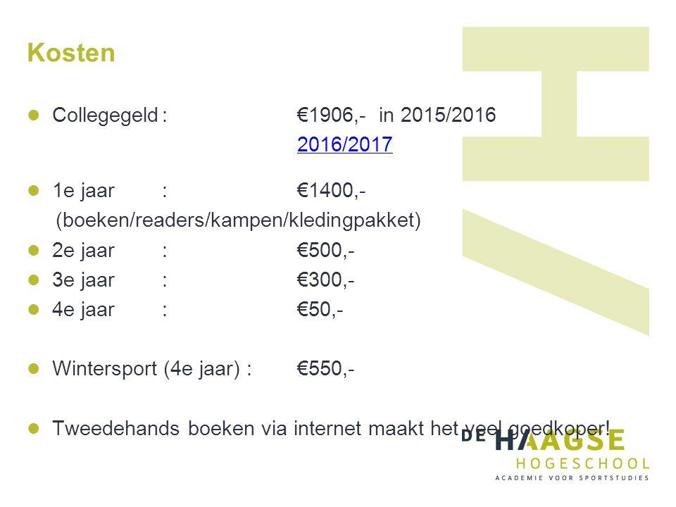 Kosten Collegegeld:€1906,- in 2015/2016 2016/2017 1e jaar: €1400,- (boeken/readers/kampen/kledingpakket) 2e jaar: €500,- 3e jaar: €300,- 4e jaar: €50,- Wintersport (4e jaar) :€550,- Tweedehands boeken via internet maakt het veel goedkoper!
