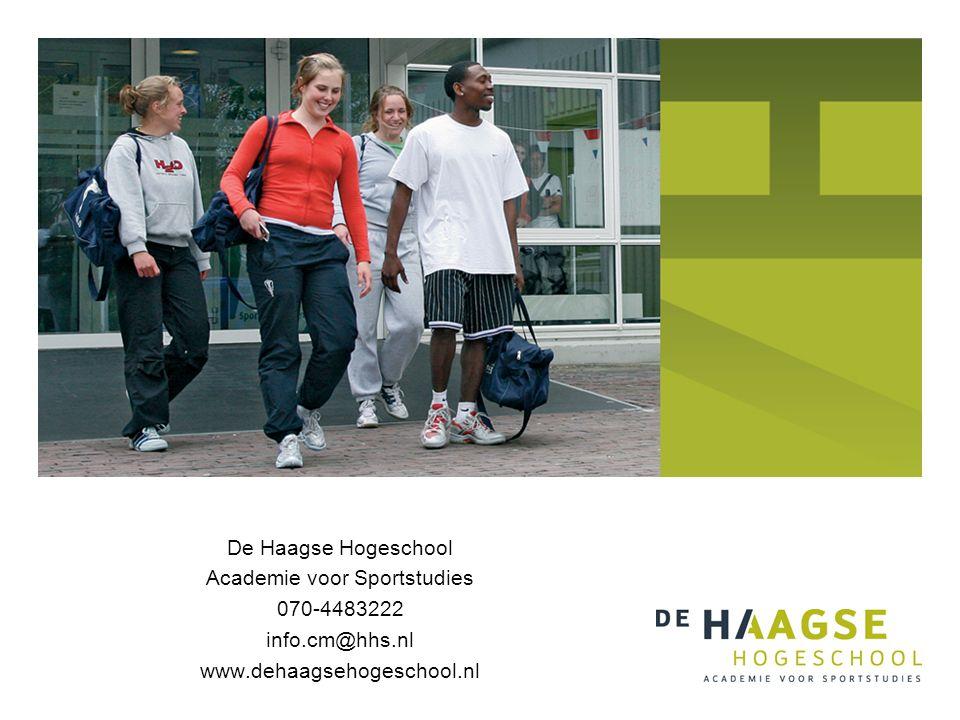 De Haagse Hogeschool Academie voor Sportstudies 070-4483222 info.cm@hhs.nl www.dehaagsehogeschool.nl