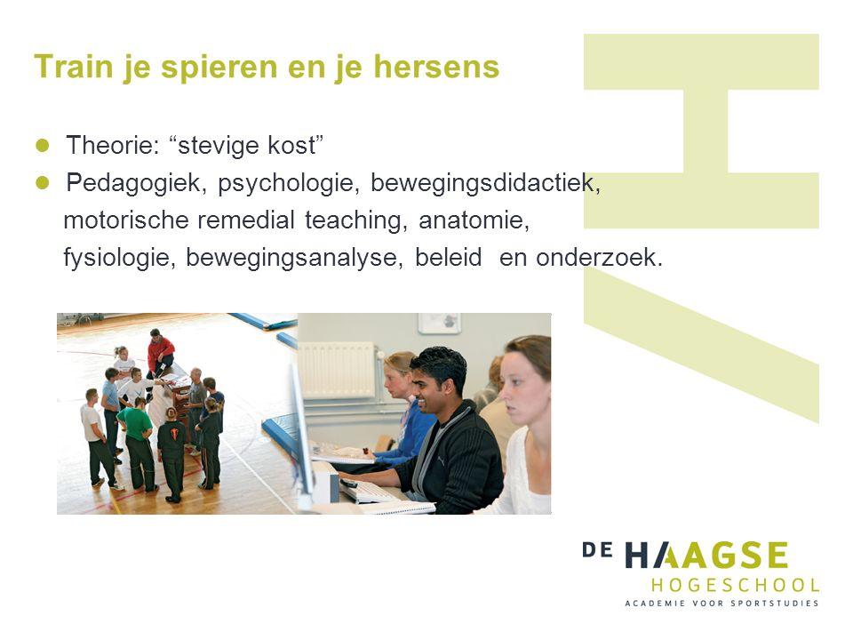 """Train je spieren en je hersens Theorie: """"stevige kost"""" Pedagogiek, psychologie, bewegingsdidactiek, motorische remedial teaching, anatomie, fysiologie"""